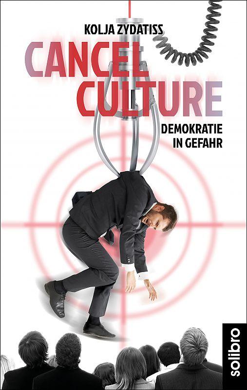 Kolja Zydatiss Cancel Culture Buchcover